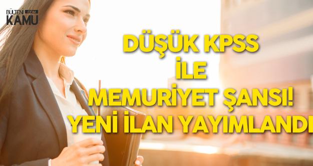 KPSS'si Düşük Olanlara İş Fırsatı! Yeni Memur Alımı Duyurusu Yayımlandı