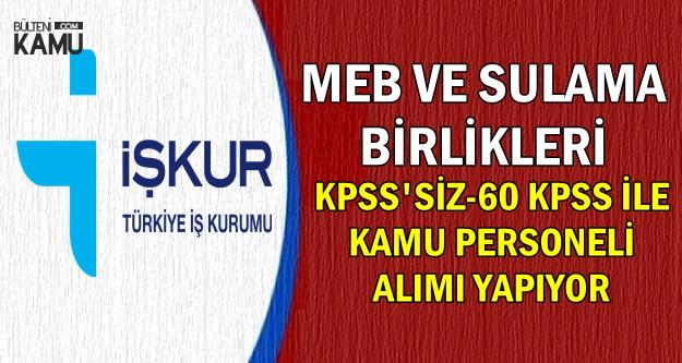 MEB ve Sulama Birlikleri KPSS'siz ve 60 KPSS ile Kamu Personeli Alacak