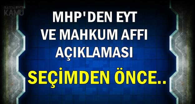 MHP'den Kritik Mahkumlara Af ve EYT Açıklaması: Seçimden Önce..