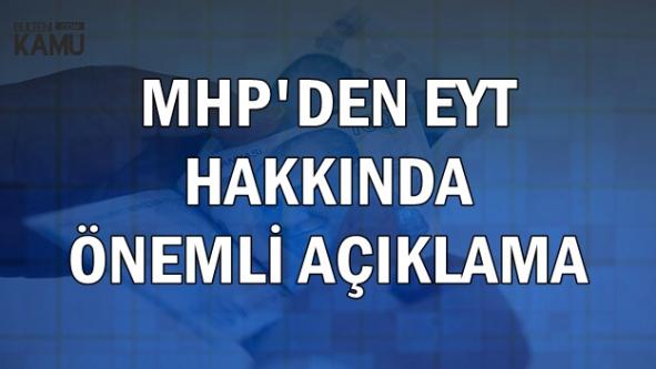 MHP'den Önemli EYT Açıklaması