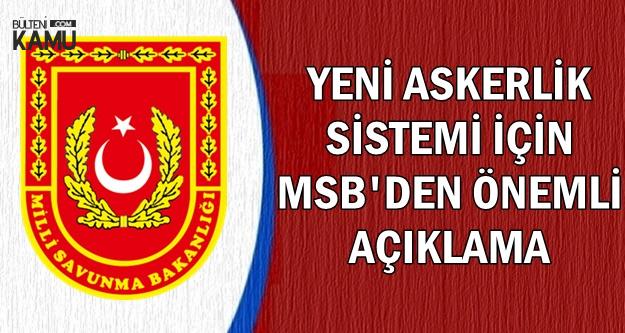 MSB'den Yeni Askerlik Sistemi Açıklaması (Tek Tip Askerlik Ne Zaman Çıkacak?)