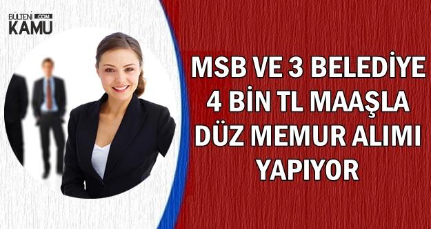 MSB ve 3 Belediye Düz Memur Kadrosuna 4 Bin TL Maaşla Kamu Personeli Alıyor