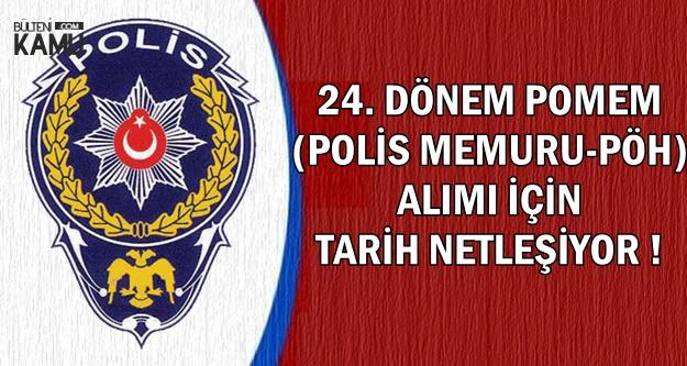Polis Akademisi 24. Dönem POMEM Tarihi Netleşiyor (Polis-PÖH Alımı)