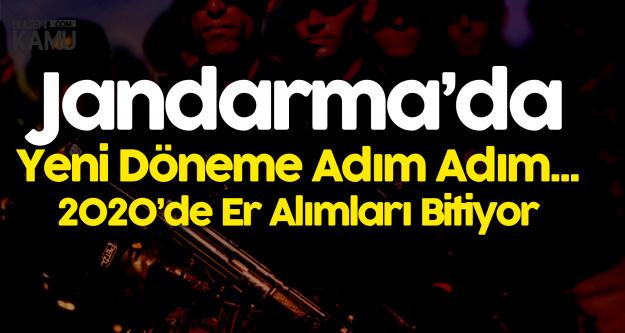 Profesyonel Orduya Geçiş! 'Jandarma'da Er Alımları Sona Eriyor!'