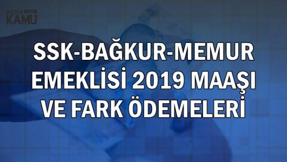 SSK-Bağkur-Memur Emeklisi 2019 En Düşük Maaşları ve Fark Ödeme Miktarı