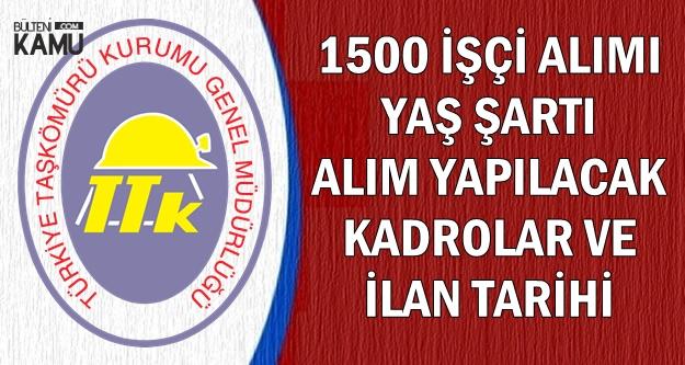 TTK 1500 İşçi Alımı Kadroları, Yaş ve Askerlik Şartı ile İlan Tarihi