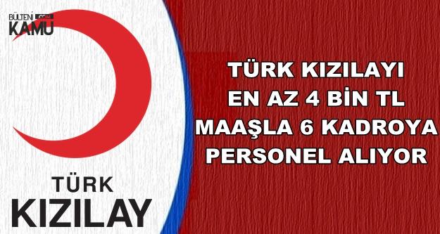 Türk Kızılayı En Az 4 Bin TL Maaşla KPSS'siz Personel Alımı Yapıyor