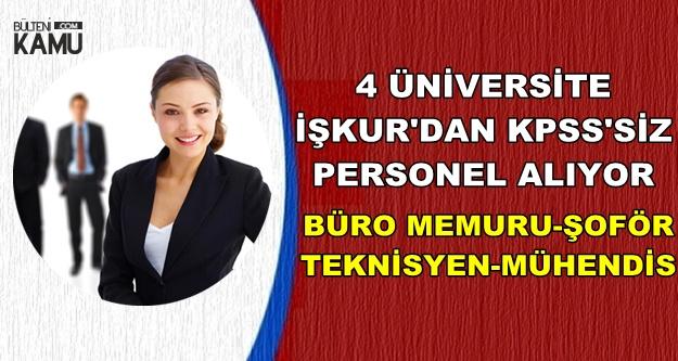 Üniversitelere İŞKUR'dan KPSS'siz Personel Alımı (Şoför-Büro Memuru-Teknik Personel)