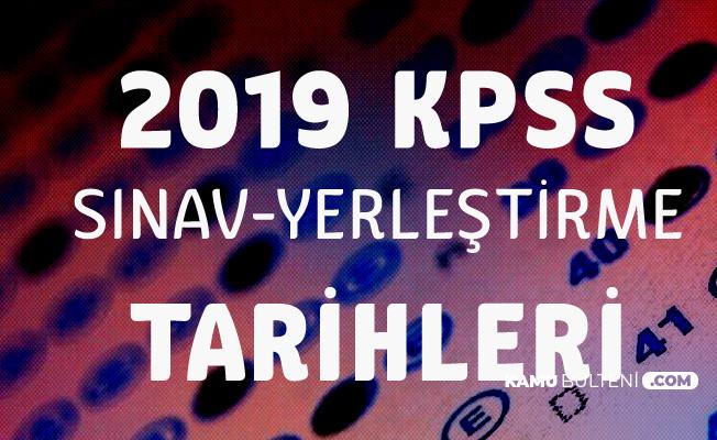 2019 KPSS Sınav Başvuru Tarihi ve KPSS Yerleştirme Tarihleri