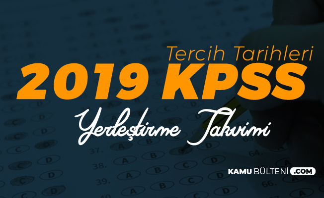 2019 KPSS Yerleştirme Takvimi Yayımlandı