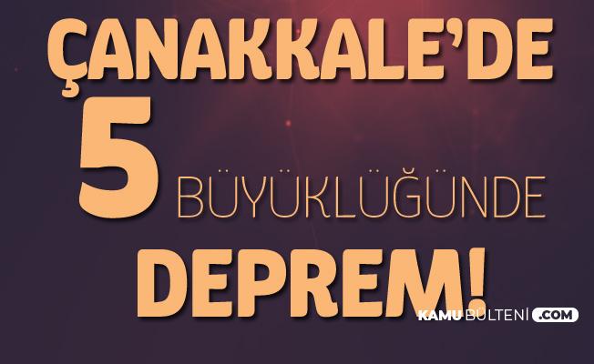 20 Şubat Çanakkale'de 5.3 Şiddetinde Deprem! İstanbul , Bursa, Tekirdağ , Balıkesir ve İzmir'de de Hissedildi!