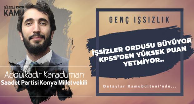 Abdülkadir Karaduman Açıkladı: KPSS'den Yüksek Puan Dahi Yetmiyor...