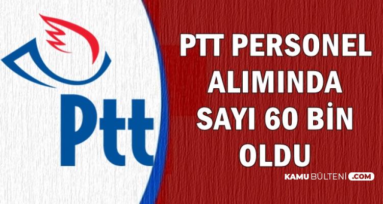 PTT Personel Alımı Sayısı 60 Bin Oldu-İşte Alım Detayları