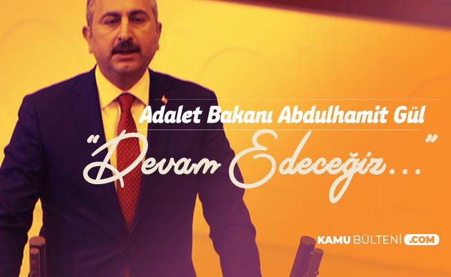 Adalet Bakanı Abdulhamit Gül, 'Birileri Çukur Kazdı ve Milletimizi O Çukurlara Gömek İstedi Ama...'