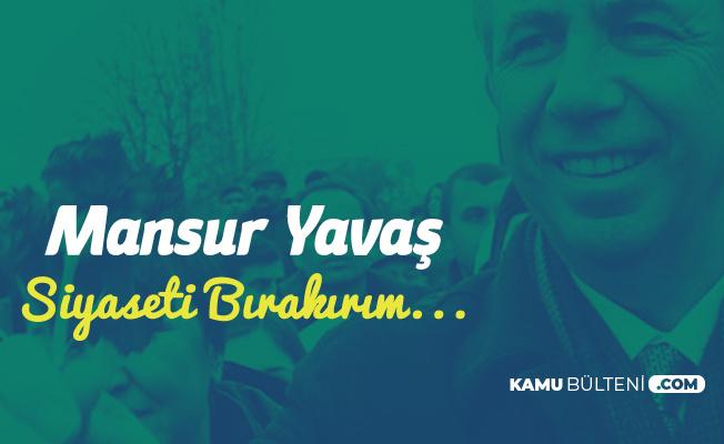Ankara Büyükşehir Belediye Başkan Adayı Mansur Yavaş : Seçilemezsem Siyaseti Bırakırım