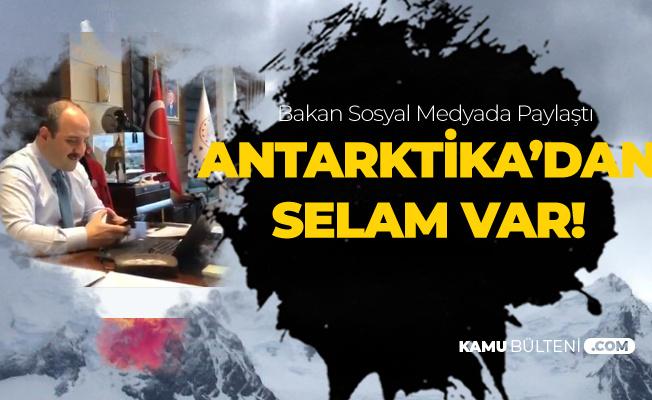 Antarktika'daki Türk Bilim Heyetinden Selam Var