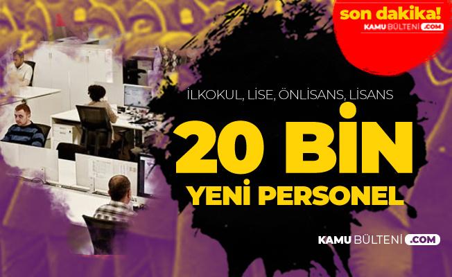 Kamuya 20 Bin Personel Alımı Yapılacak (Memur Alımı, Uzman Erbaş, Bekçi Alımı, Polis Alımı, Astsubay Alımı, Hizmetli ve Daha Fazlası)