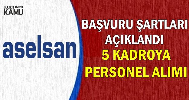 Başvuru Şartları Açıklandı: ASELSAN 5 Kadroya Personel Alıyor