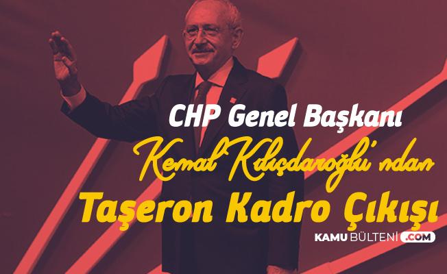CHP Genel Başkanı Kılıçdaroğlu'ndan Taşeron Kadro Çıkışı