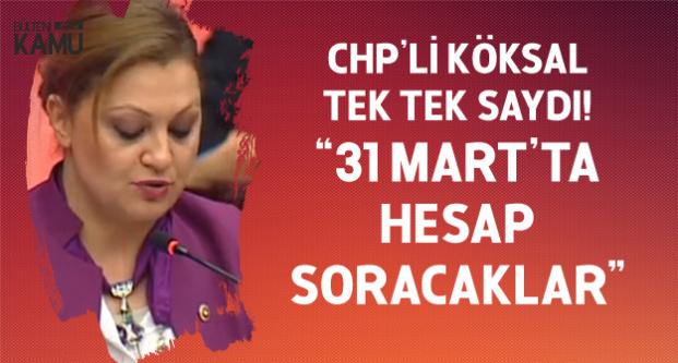 CHP'li Köksal Tek Tek Saydı! EYT'liler, Atanamayan Öğretmenler , İşsizler, İflas Eden Şirketler, Kadro Alamayan Taşeronlar...