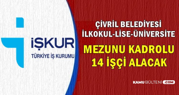 Çivril Belediyesi 14 Kadrolu Alım Yapacak