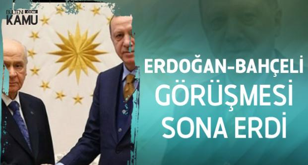 Cumhurbaşkanı Erdoğan ile MHP Genel Başkanının Görüşmesi Sona Erdi