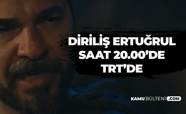 Diriliş Ertuğrul Bugün TRT Ekranlarında! Ertuğrul Bey Osman'ın Yerini Bulacak ve Kurtaracak