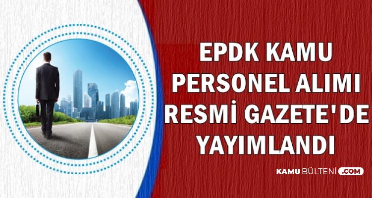 EPDK Yönetim Görevlisi ve Mühendis Alım İlanı Resmi Gazete'de Yayımlandı