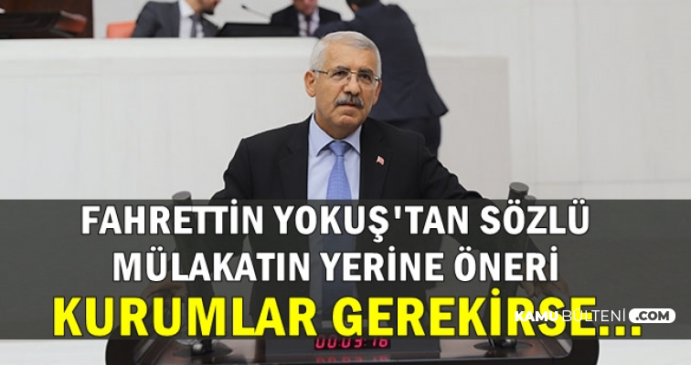 Fahrettin Yokuş'tan Sözlü Mülakat Tepkisi: Gerekirse..