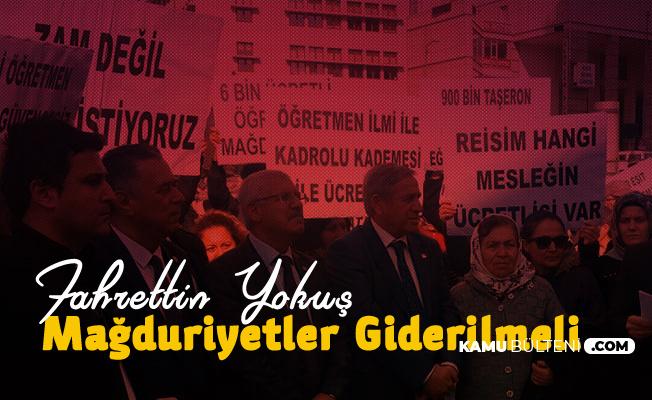 Fahrettin Yokuş: Ücretli Öğretmenlerin Kadro Talepleri Görmezden Gelinemez