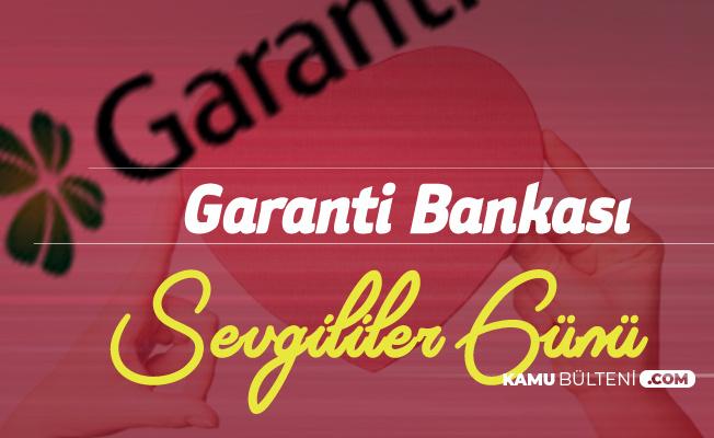 Garanti Bankası Sevgililer Günü Kampanyası Başladı