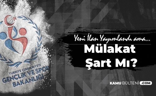 Gençlik ve Spor Bakanlığı'na En Az İlkokul Mezunu Personel Alımlarında 'Mülakat' Bilmecesi