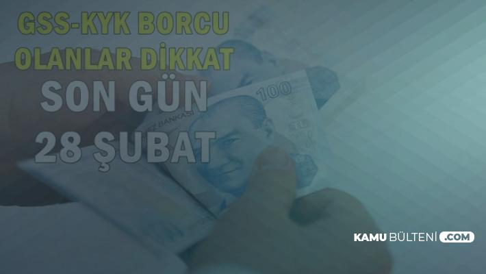 GSS-KYK-Vergi Borcu Olanlar Dikkat! Son Gün: 28 Şubat 2019