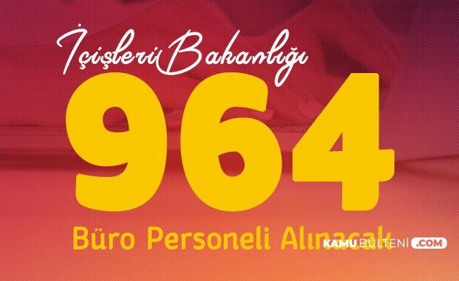 İçişleri Bakanlığı 964 Büro Personeli Alımı Yapılacak - Başvurular Başladı
