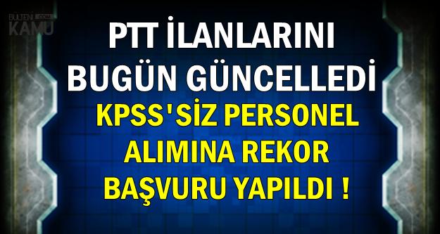İlanlar Güncellendi: PTT 2500-5000 TL Maaşla Personel Alımına Rekor Başvuru