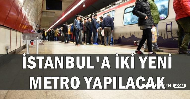 İstanbul'a 2 Yeni Metro-İşte Güzergah