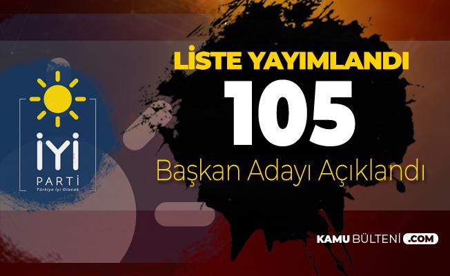 İYİ Parti'nin 105 Belediye Başkan Adayı Açıklandı