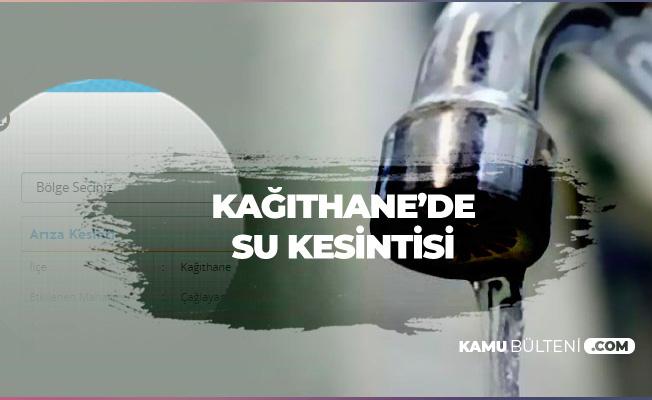 Kağıthane'deki Su Kesintisi Sürüyor! 'Kesinti Ne Zaman Sonlanacak?' İşte Cevabı