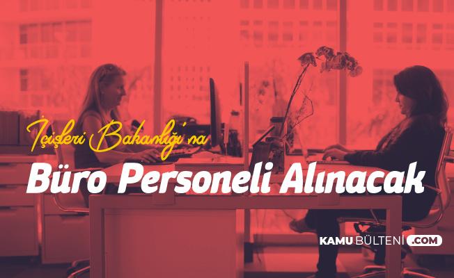 KPSS 60 Puan ile 964 Büro Personeli Alımı Yapılacak - İçişleri Bakanlığı 1200 Sözleşmeli Personel Alımı