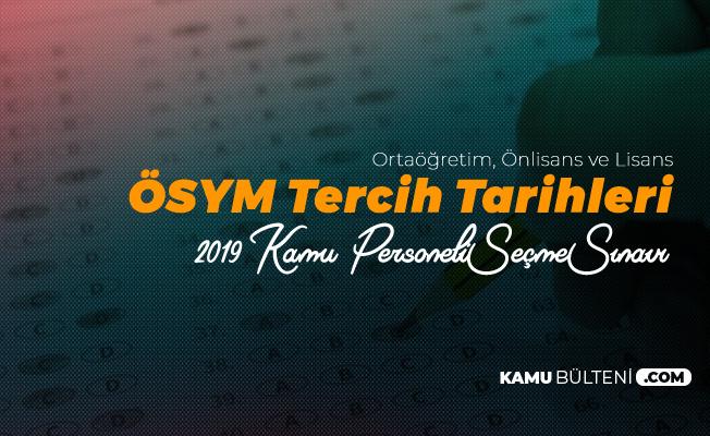 2019 KPSS Ortaöğretim, Önlisans ve Lisans Düzeyinden Merkezi Atama için İlk Tercihler 9 Temmuz'da Alınacak