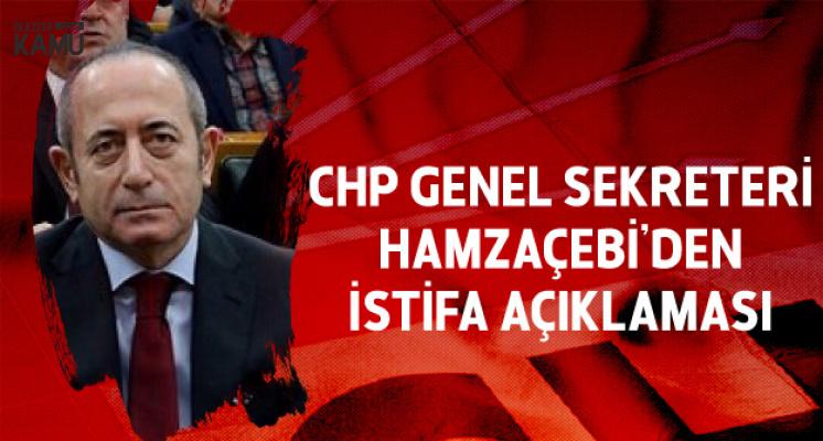 Mehmet Akif Hamzaçebi CHP Genel Sekrerliğinden İstifa Etti