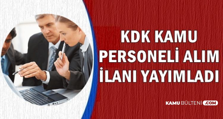 Mezuniyet ve KPSS Şartı Açıklandı: KDK Kamu Personel Alımı Yapacak