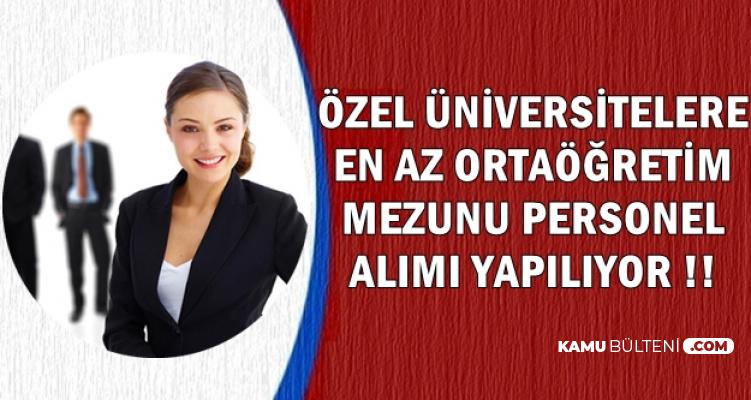 Özel Üniversitelere En Az Lise Mezunu 23 Personel Alımı