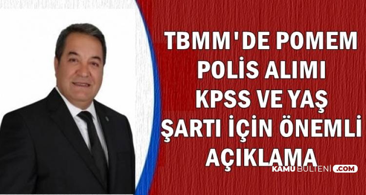 POMEM Polis Alımı Yaş ve KPSS Şartı İçin TBMM'de Önemli Açıklama