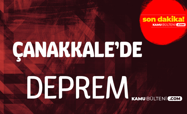 Son Dakika: Çanakkale Biga'da Deprem