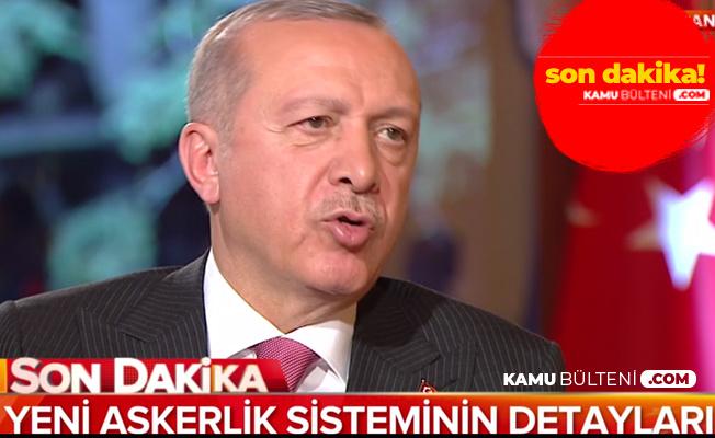 Cumhurbaşkanı Erdoğan Az Önce Açıkladı! Yeni Askerlik Sistemi, Bedelli ve Dövizli Askerlik, Askerlik Süresi ve Diğer Detaylar