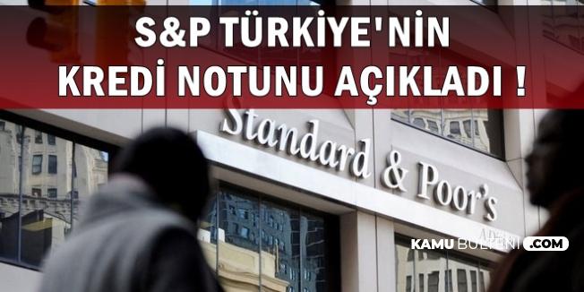 S&P Türkiye'nin Kredi Notunu Açıkladı (Açıklama Sonrası Döviz Kuru ve Altın Fiyatları)