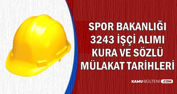 Spor Bakanlığı 3 Bin 243 İşçi Alımı Sonuç, Kura ve Sözlü Mülakat Tarihleri