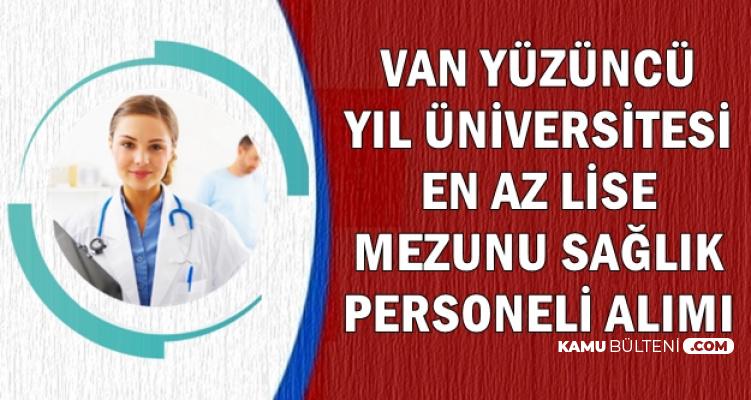 Van Yüzüncü Yıl Üniversitesi Sağlık Personeli Alacak