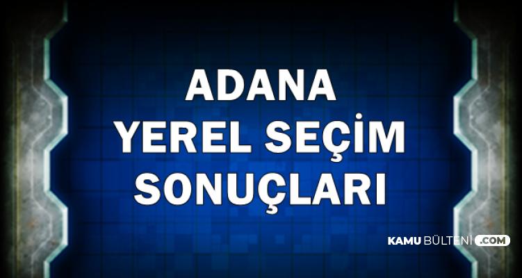 Adana Yerel Seçim İlk Sonuçları Açıklandı-Hüseyin Sözlü mü Zeydan Karalar mı?